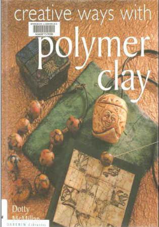 Книга о полимерке - Creative ways with Polymer clay